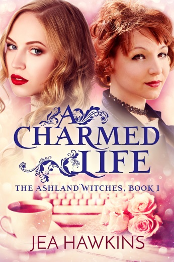 A Charmed Life: Book 1 of the Ashland Witches a paranormal lesbian romance by Jea Hawkins