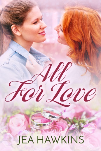 All For Love - a contemporary lesbian romance by Jea Hawkins