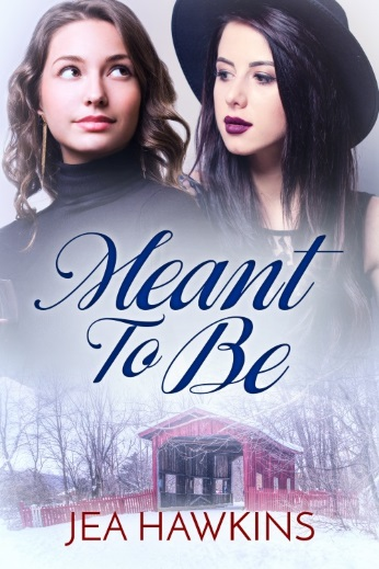 Meant to Be - a second chances contemporary lesbian romance by Jea Hawkins