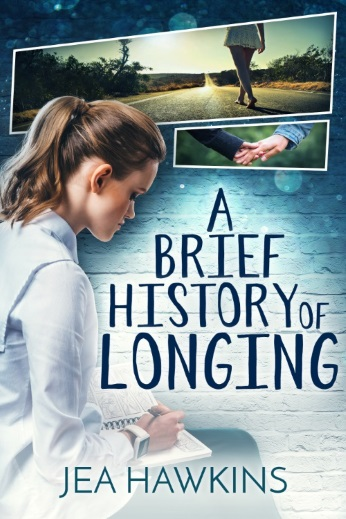 A Brief History of Longing by Jea Hawkins