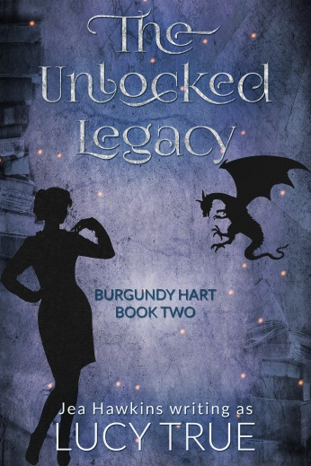 The Unlocked Legacy: Burgundy Hart, Book Two
